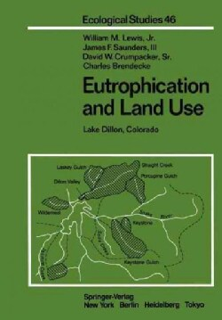 Eutrophication and Land Use: Lake Dillon, Colorado (Paperback)