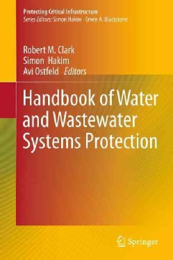 Handbook of Water and Wastewater Systems Protection (Hardcover)