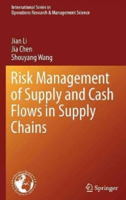 Risk Management of Supply and Cash Flows in Supply Chains (Hardcover)