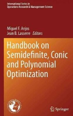 Handbook on Semidefinite, Conic and Polynomial Optimization (Hardcover)