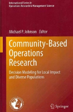 Community-Based Operations Research: Decision Modeling for Local Impact and Diverse Populations (Hardcover)