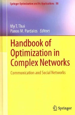 Handbook of Optimization in Complex Networks: Communication and Social Networks (Hardcover)