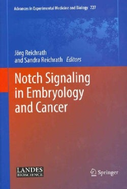 Notch Signaling in Embryology and Cancer (Hardcover)