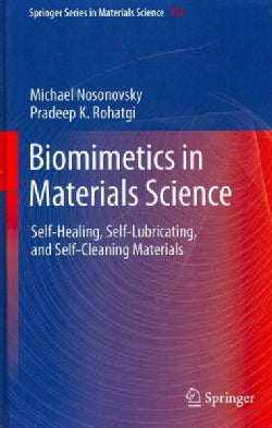 Biomimetics in Materials Science: Self-Healing, Self-Lubricating, and Self-Cleaning Materials (Hardcover)