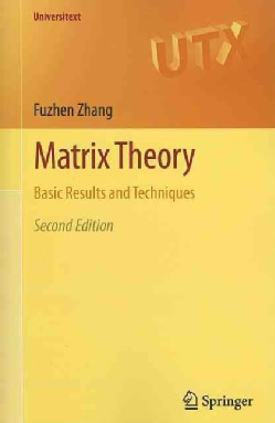 Matrix Theory: Basic Results and Techniques (Paperback)