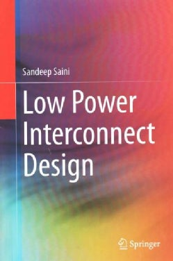Low Power Interconnect Design (Hardcover)