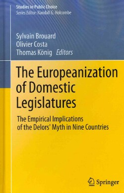 The Europeanization of Domestic Legislatures: The Empirical Implications of the Delors' Myth in Nine Countries (Hardcover)