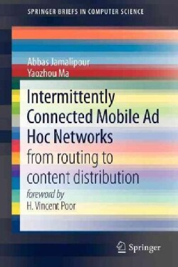 Intermittently Connected Mobile Ad Hoc Networks: From Routing to Content Distribution (Paperback)