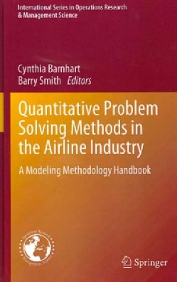 Quantitative Problem Solving Methods in the Airline Industry: A Modeling Methodology Handbook (Hardcover)