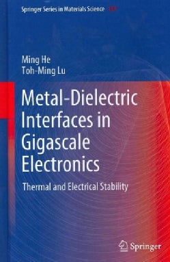 Metal-Dielectric Interfaces in Gigascale Electronics: Thermal and Electrical Stability (Hardcover)