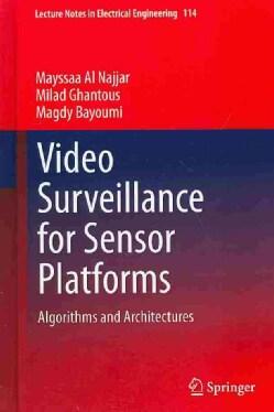 Video Surveillance for Sensor Platforms: Algorithms and Architectures (Hardcover)