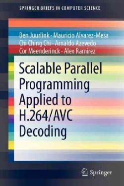 Scalable Parallel Programming Applied to H.264/Avc Decoding (Paperback)