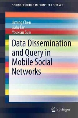 Data Dissemination and Query in Mobile Social Networks (Paperback)