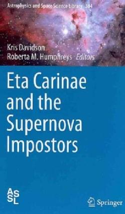 Eta Carinae and the Supernova Impostors (Hardcover)