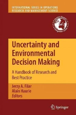 Uncertainty and Environmental Decision Making: A Handbook of Research and Best Practice (Paperback)