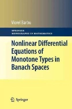 Nonlinear Differential Equations of Monotone Types in Banach Spaces (Paperback)