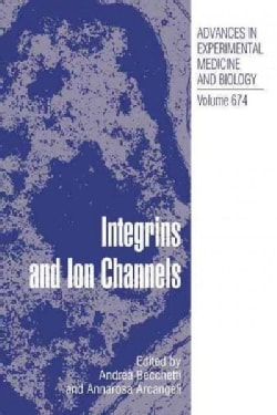 Integrins and Ion Channels: Molecular Complexes and Signaling (Paperback)