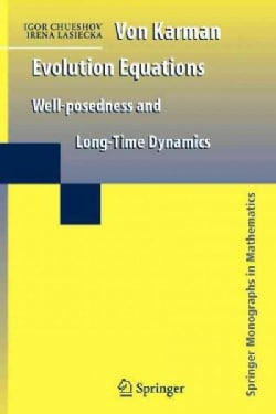 Von Karman Evolution Equations: Well-Posedness and Long Time Dynamics (Paperback)