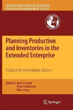 Planning Production and Inventories in the Extended Enterprise: A State of the Art Handbook (Paperback)
