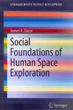 Social Foundations of Human Space Exploration (Paperback)