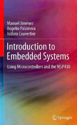 Introduction to Embedded Systems: Using Microcontrollers and the MSP430 (Hardcover)