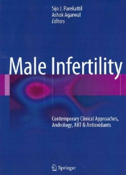 Male Infertility: Contemporary Clinical Approaches, Andrology, ART & Antioxidants (Hardcover)