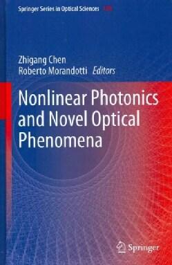 Nonlinear Photonics and Novel Optical Phenomena (Hardcover)