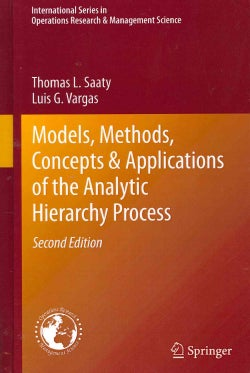 Models, Methods, Concepts & Applications of the Analytic Hierarchy Process (Hardcover)