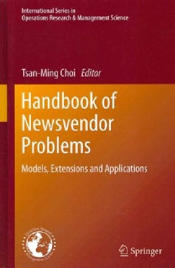 Handbook of Newsvendor Problems: Models, Extensions and Applications (Hardcover)