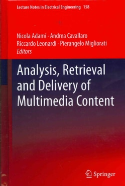 Analysis, Retrieval and Delivery of Multimedia Content (Hardcover)