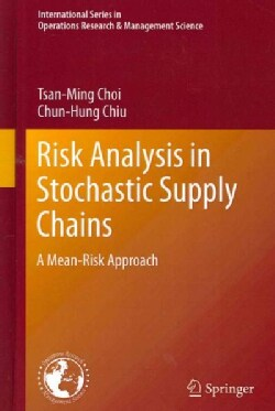 Risk Analysis in Stochastic Supply Chains: A Mean-Risk Approach (Hardcover)