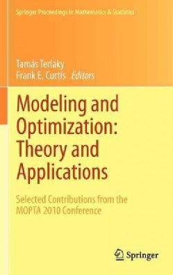 Modeling and Optimization:: Theory and Applications; Selected Contributions from the MOPTA 2010 Conference (Hardcover)