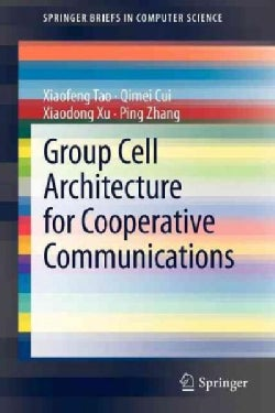 Group Cell Architecture for Cooperative Communications (Paperback)