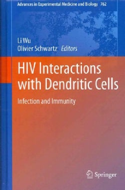 HIV Interactions with Dendritic Cells: Infection and Immunity (Hardcover)