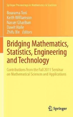 Bridging Mathematics, Statistics, Engineering and Technology: Contributions from the Fall 2011 Seminar on Mathema... (Hardcover)