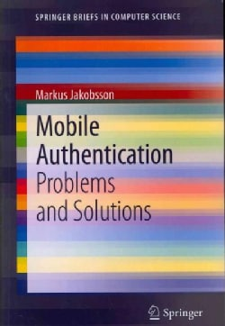 Mobile Authentication: Problems and Solutions (Paperback)