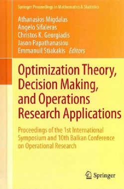 Optimization Theory, Decision Making, and Operations Research Applications: Proceedings of the 1st International ... (Hardcover)