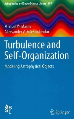 Turbulence and Self-Organization: Modeling Astrophysical Objects (Hardcover)