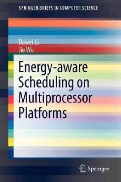 Energy-Aware Scheduling on Multiprocessor Platforms (Paperback)
