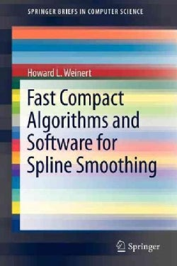Fast Compact Algorithms and Software for Spline Smoothing (Paperback)