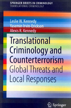 Translational Criminology and Counterterrorism: Global Threats and Local Responses (Paperback)