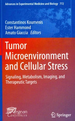 Tumor Microenvironment and Cellular Stress: Signaling, Metabolism, Imaging, and Therapeutic Targets (Hardcover)