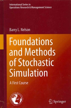 Foundations and Methods of Stochastic Simulation: A First Course (Hardcover)