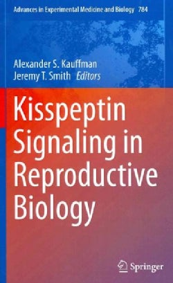 Kisspeptin Signaling in Reproductive Biology (Hardcover)