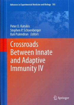 Crossroads Between Innate and Adaptive Immunity IV (Hardcover)