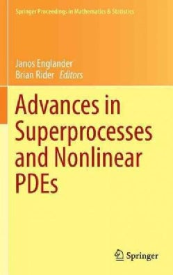 Advances in Superprocesses and Nonlinear Pdes (Hardcover)