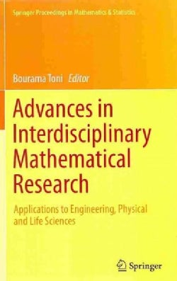 Advances in Interdisciplinary Mathematical Research: Applications to Engineering, Physical and Life Sciences (Hardcover)