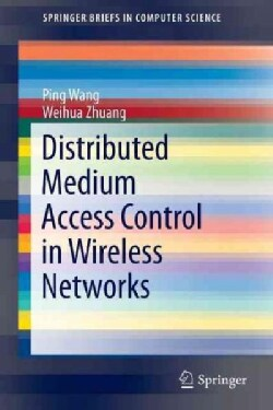 Distributed Medium Access Control in Wireless Networks (Paperback)