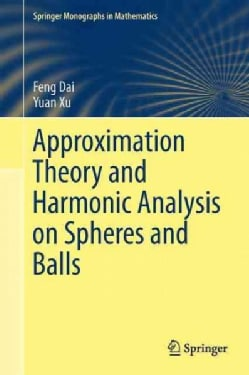 Approximation Theory and Harmonic Analysis on Spheres and Balls (Hardcover)