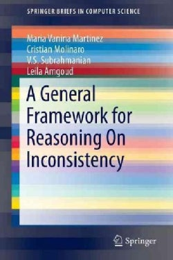 A General Framework for Reasoning on Inconsistency (Paperback)